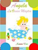 Angela la Vasca Magica (Illustrato)  N/A 9781490498003 Front Cover