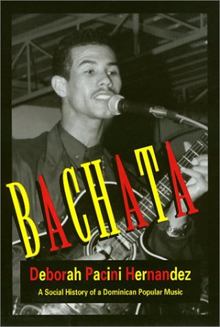 Bachata Social History of a Dominican Popular Music N/A 9781566393003 Front Cover