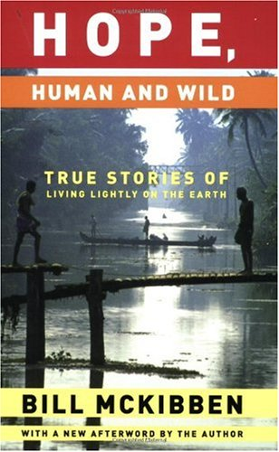 Hope, Human and Wild True Stories of Living Lightly on the Earth  2007 9781571313003 Front Cover