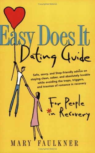 Easy Does It Dating Guide For People in Recovery  2004 edition cover