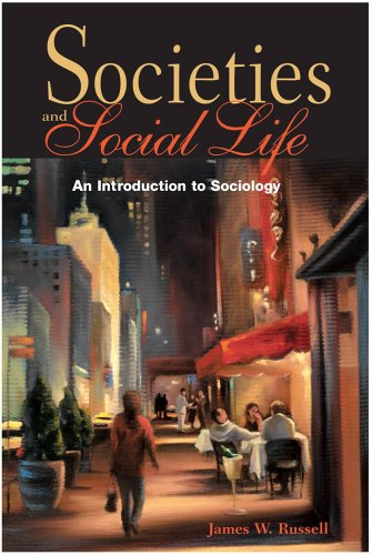 Societies and Social Life : An Introduction to Sociology 1st 2006 9781597380003 Front Cover