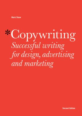 Copywriting Successful Writing for Design, Advertising and Marketing 2nd 2012 (Revised) edition cover