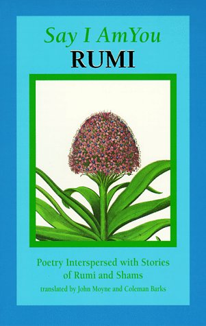 Say I Am You : Poetry Interspersed with Stories of Rumi and Shams 1st edition cover