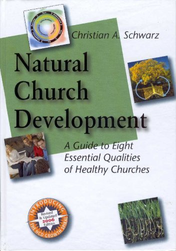 Natural Church Development : A Guide to Eight Essential Qualities of Healthy Churches - Updated 2006! 1st 1996 edition cover