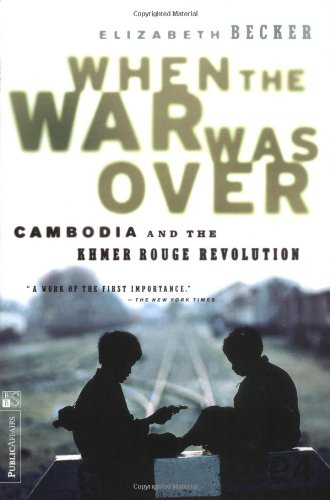 When the War Was Over Cambodia and the Khmer Rouge Revolution, Revised Edition Revised  edition cover