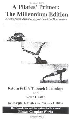 Pilates' Primer The Millenium Edition  2000 (Reprint) 9781928564003 Front Cover