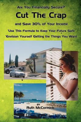 Cut the Crap and Save 30% of Your Income  0 edition cover