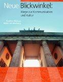Neue Blickwinkel: Wege Zur Kommunikation Und Kultur  2013 9781938026003 Front Cover