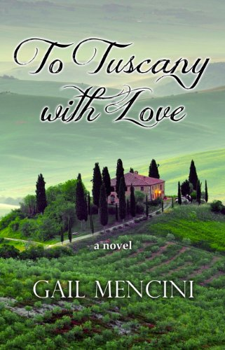 To Tuscany with Love   2014 9781938592003 Front Cover