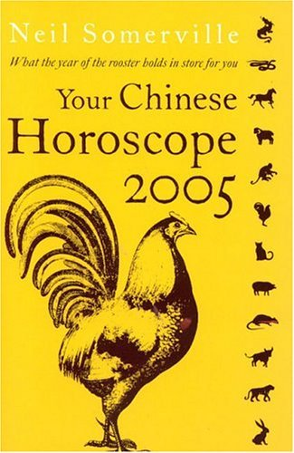 Your Chinese Horoscope 2005 What the Year of the Rooster Holds in Store for You  2004 9780007177004 Front Cover