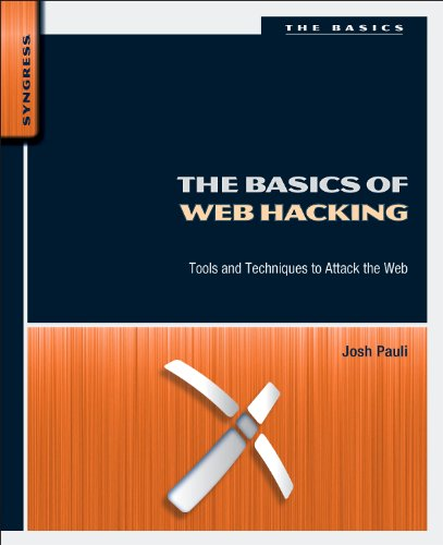 Basics of Web Hacking Tools and Techniques to Attack the Web  2013 edition cover