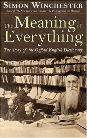 Meaning of Everything The Story of the Oxford English Dictionary  2003 edition cover
