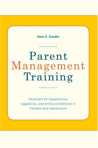 Parent Management Training Treatment for Oppositional, Aggressive, and Antisocial Behavior in Children and Adolescents  2005 edition cover