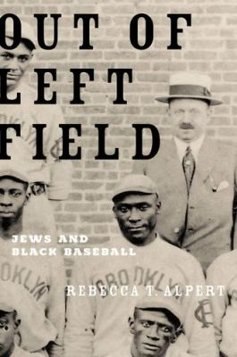 Out of Left Field Jews and Black Baseball  2011 9780195399004 Front Cover