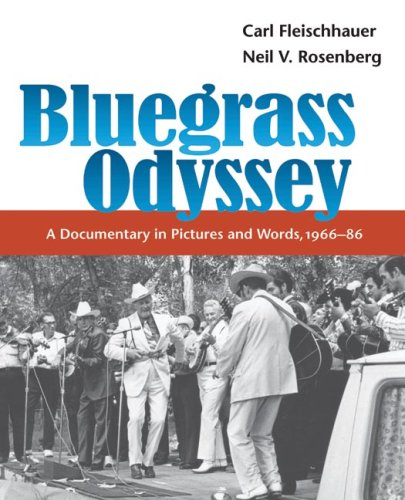 Bluegrass Odyssey A Documentary in Pictures and Words, 1966-86  2006 edition cover