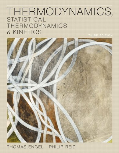 Thermodynamics, Statistical Thermodynamic, and Kinetics  3rd 2013 edition cover