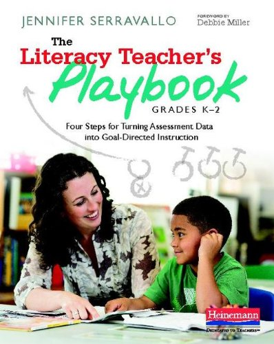 Literacy Teacher's Playbook, Grades K-2 Four Steps for Turning Assessment Data into Goal-Directed Instruction  2014 edition cover