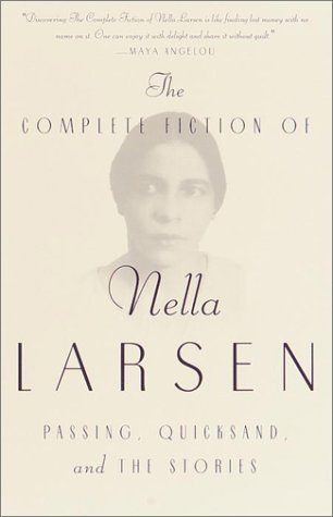 Complete Fiction of Nella Larsen Passing, Quicksand, and the Stories  2001 9780385721004 Front Cover
