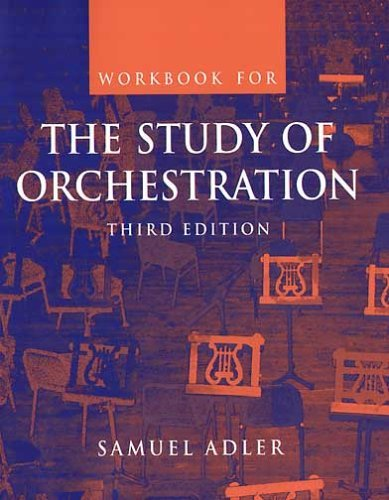 Study of Orchestration  3rd 2001 (Workbook) edition cover