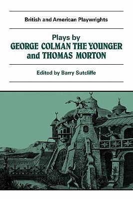 Plays by George Colman the Younger and Thomas Morton Inkle and Yarico; the Surrender of Calis; the Children in the Wood, Blue Beard and Speed the Plough  1983 9780521284004 Front Cover