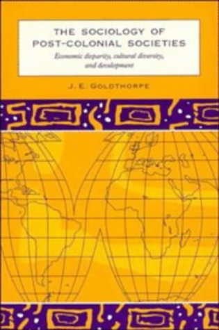 Sociology of Post-Colonial Societies Economic Disparity, Cultural Diversity and Development 3rd 1996 9780521578004 Front Cover