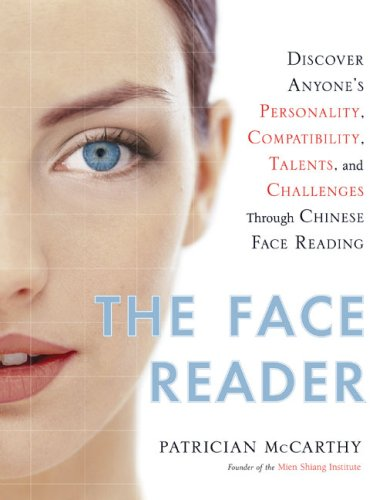 Face Reader Discover Anyone's Personality, Compatibility, Talents, and Challenges Through Chinese Face Reading  2007 9780525950004 Front Cover