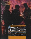 American Delinquency Its Meaning and Construction 3rd 1991 edition cover