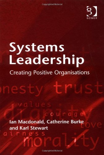 Systems Leadership Creating Positive Organisations  2017 edition cover