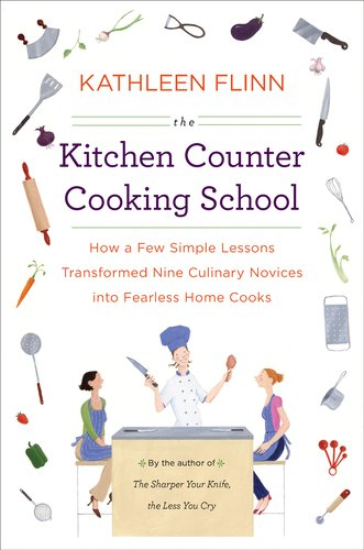 Kitchen Counter Cooking School How a Few Simple Lessons Transformed Nine Culinary Novices into Fearless Home Cooks  2011 edition cover