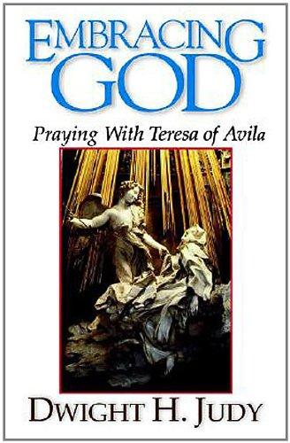 Embracing God Praying with Teresa of Avila N/A edition cover