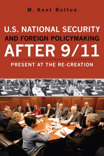 U. S. National Security and Foreign Policymaking After 9/11 Present at the Re-Creation  2007 edition cover