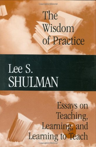 Wisdom of Practice Essays on Teaching, Learning, and Learning to Teach  2004 edition cover