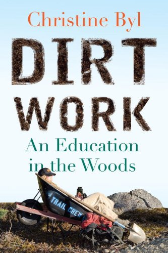 Dirt Work An Education in the Woods  2013 9780807001004 Front Cover