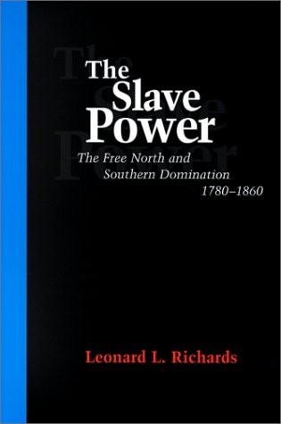 Slave Power The Free North and Southern Domination, 1780-1860  2000 edition cover
