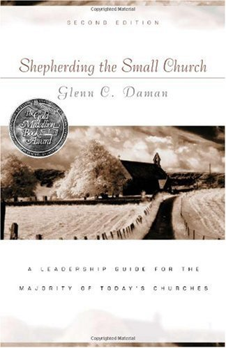 Shepherding the Small Church A Leadership Guide for the Majority of Today's Churches 2nd 2008 edition cover