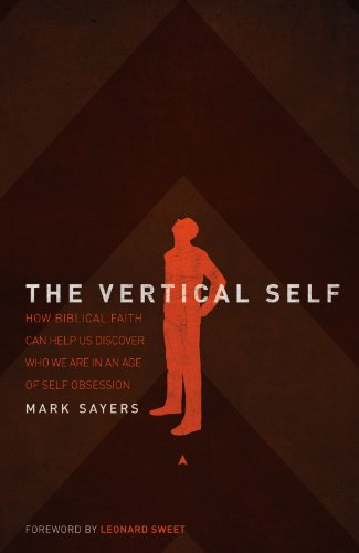 Vertical Self How Biblical Faith Can Help Us Discover Who We Are in an Age of Self Obsession  2010 edition cover