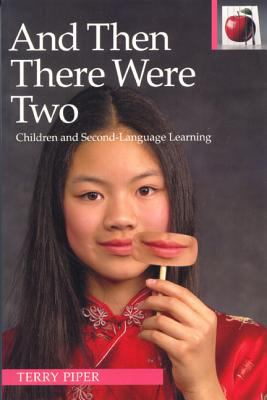 And Then There Were Two Children and Second Language Learning 2nd 2001 edition cover