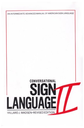 Conversational Sign Language II An Intermediate-Advanced Manual of American Sign Language 2nd edition cover