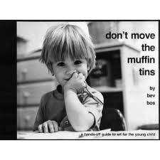 Don't Move the Muffin Tins : A Hands-off Guide to Art for the Young Child 1st edition cover