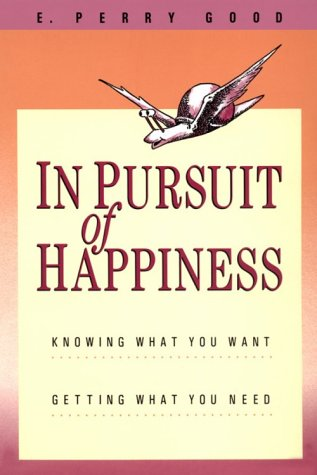 In Pursuit of Happiness : Knowing What You Want, Getting What You Need  1987 edition cover