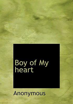Boy of My Heart N/A 9781115226004 Front Cover