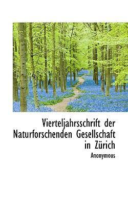 Vierteljahrsschrift Der Naturforschenden Gesellschaft in Z�rich, Volume 21  N/A 9781116245004 Front Cover