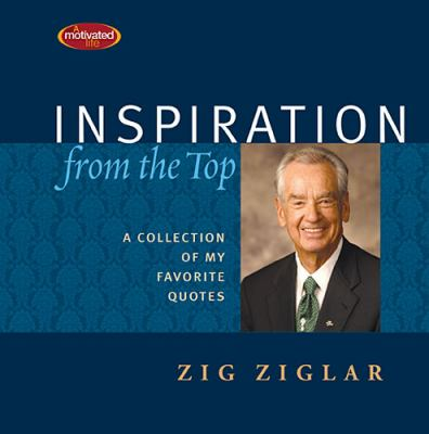 Inspiration from the Top A Collection of My Favorite Quotes  2012 9781400320004 Front Cover