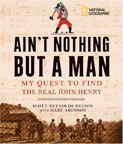 Ain't Nothing but a Man My Quest to Find the Real John Henry  2008 edition cover
