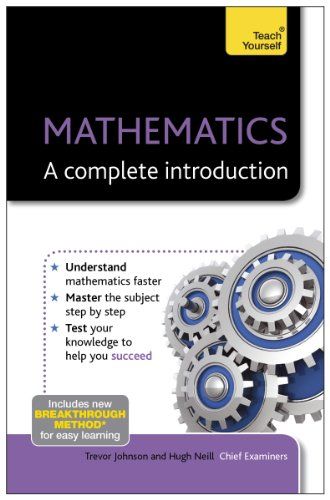 Mathematics A Complete Introduction the Easy Way to Learn Maths  2013 9781444191004 Front Cover