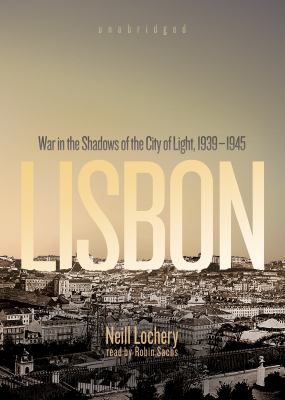 Lisbon: War in the Shadows of the City of Light, 1939-1945  2011 edition cover