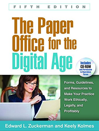 Paper Office for the Digital Age, Fifth Edition Forms, Guidelines, and Resources to Make Your Practice Work Ethically, Legally, and Profitably 5th 2017 9781462528004 Front Cover