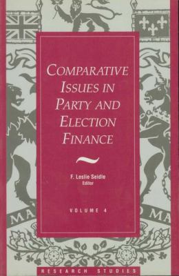 Comparative Issues in Party and Election Finance  N/A 9781550021004 Front Cover
