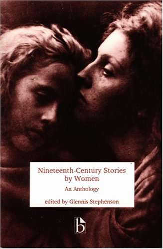 Nineteenth Century Stories by Women An Anthology N/A edition cover