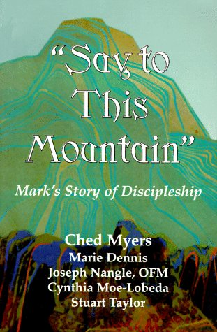 Say to This Mountain Mark's Story of Discipleship N/A edition cover